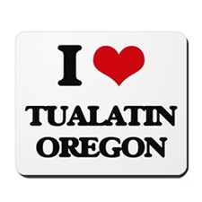 I love Tualatin Oregon Mousepad