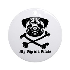 My Pug Is a Pirate Ornament (Round)