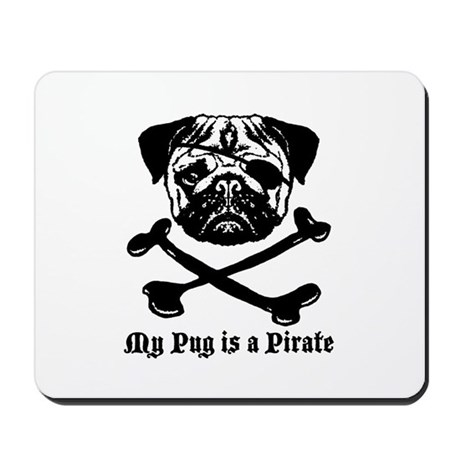 My Pug Is a Pirate Mousepad
