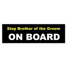 Step Brother of the Groom On Board Bumper Bumper Sticker