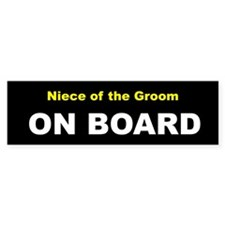 Niece of the Groom On Board Bumper Bumper Sticker