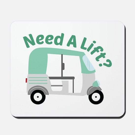 Need A Lift? Mousepad