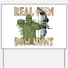 Real Men Bow Hunt Yard Sign