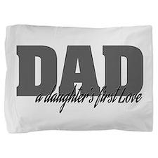 A Daughter's First Love Pillow Sham