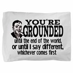You're Grounded! Pillow Sham