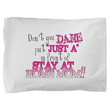 Not Just a SAHM Pillow Sham