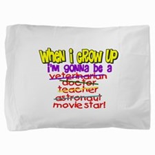 whenigrowup.png Pillow Sham