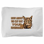 CUT OUT YOUR FINGERS.png Pillow Sham