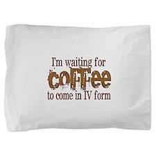 coffee iv.png Pillow Sham