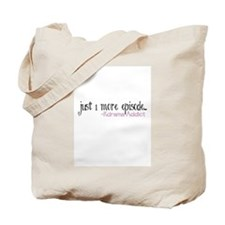 Just One More Episode... Tote Bag