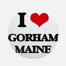 I love Gorham Maine Ornament (Round)
