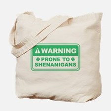 Prone To Shenanigans Tote Bag