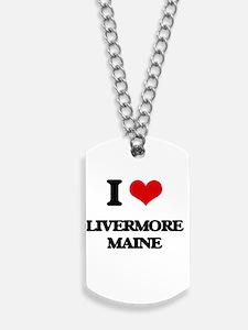 I love Livermore Maine Dog Tags