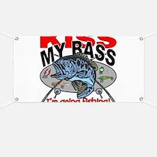 Kiss My Bass, I'm Going Fishing Banner