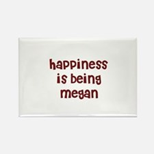 happiness is being Megan Rectangle Magnet