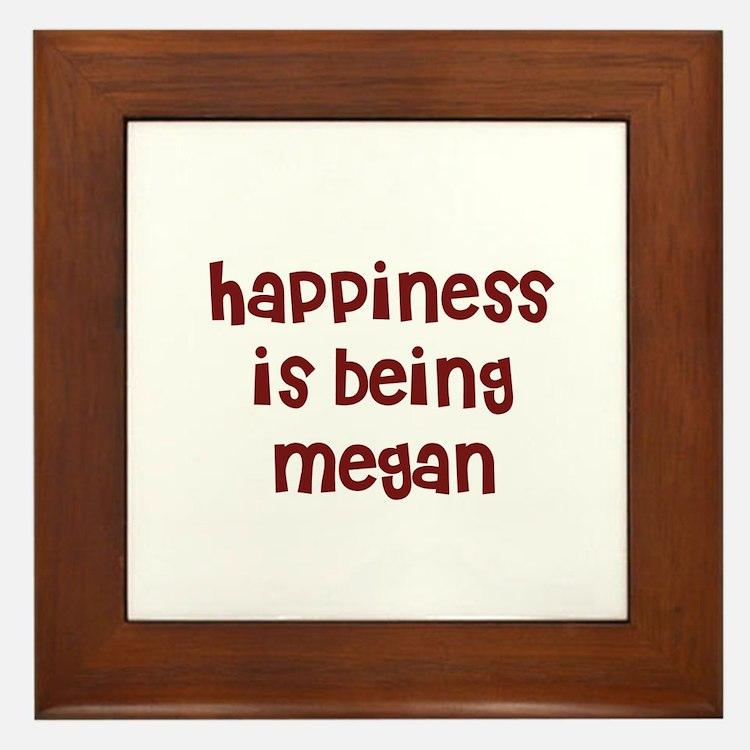 happiness is being Megan Framed Tile
