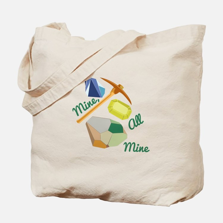 Mine All Mine Tote Bag
