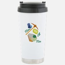 Mine All Mine Travel Mug