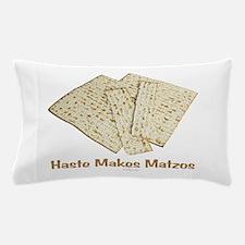 Haste Makes Matzoh Passover Pillow Case