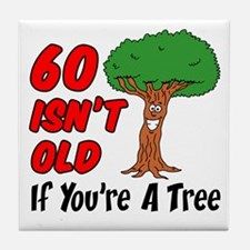 60 Isn't Old Tree Drinkware Tile Coaster