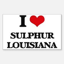 I love Sulphur Louisiana Decal