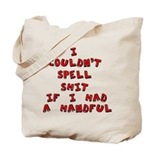 Can't Spell Tote Bag