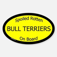 Spoiled Bull Terriers On Board Oval Decal