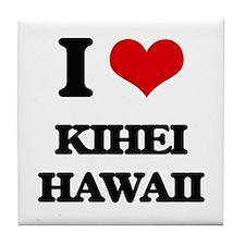 I love Kihei Hawaii Tile Coaster
