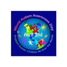 "World Autism Awareness Day Square Sticker 3"" x 3"""