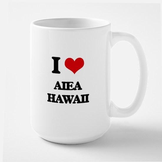 I love Aiea Hawaii Mugs