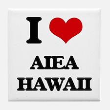 I love Aiea Hawaii Tile Coaster
