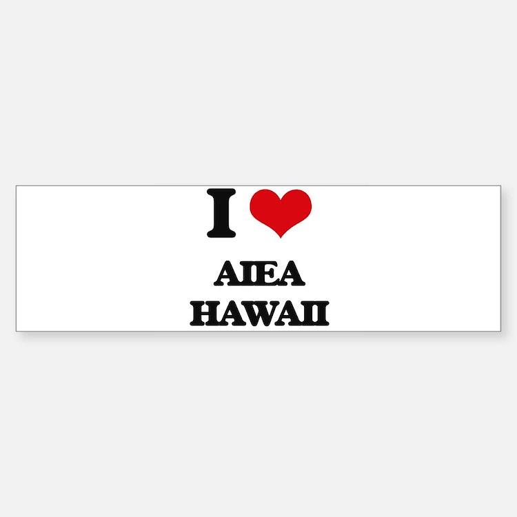 I love Aiea Hawaii Bumper Bumper Bumper Sticker