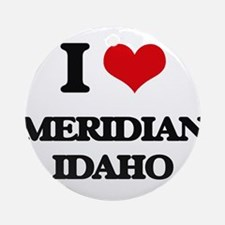 I love Meridian Idaho Ornament (Round)