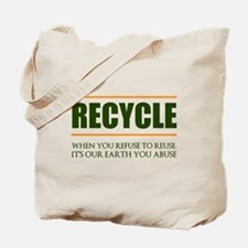 Refuse To Reuse Tote Bag