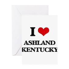 I love Ashland Kentucky Greeting Cards