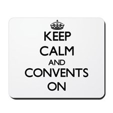 Keep Calm and Convents ON Mousepad