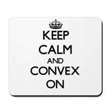Keep Calm and Convex ON Mousepad