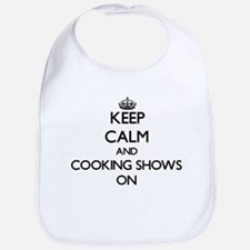 Keep Calm and Cooking Shows ON Bib