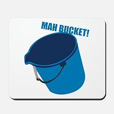 Mah Bucket Mousepad
