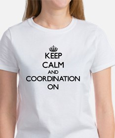 Keep Calm and Coordination ON T-Shirt