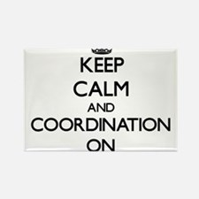 Keep Calm and Coordination ON Magnets