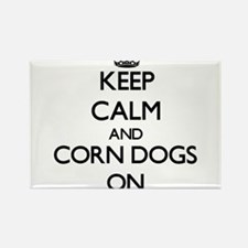 Keep Calm and Corn Dogs ON Magnets