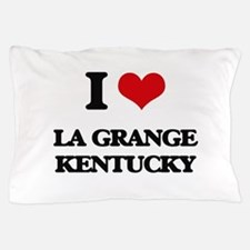 I love La Grange Kentucky Pillow Case