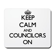 Keep Calm and Councilors ON Mousepad