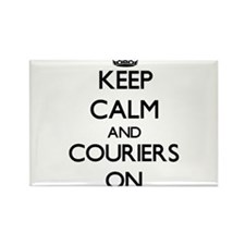 Keep Calm and Couriers ON Magnets