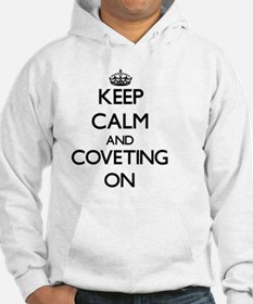 Keep Calm and Coveting ON Hoodie