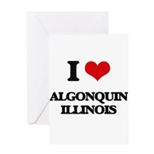 I love Algonquin Illinois Greeting Cards