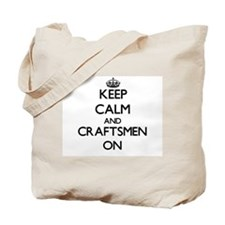 Keep Calm and Craftsmen ON Tote Bag