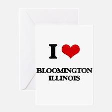 I love Bloomington Illinois Greeting Cards