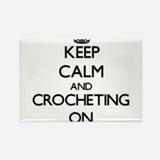 Keep Calm and Crocheting ON Magnets